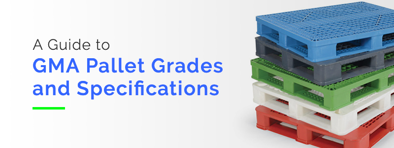 A Guide to GMA Pallet Grades and Specifications