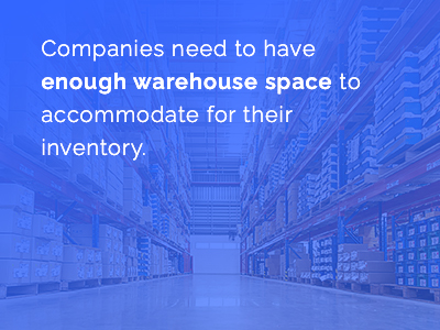Companies need to make sure they have big enough warehouses