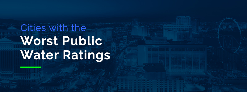 Cities With the Worst Public Water Ratings